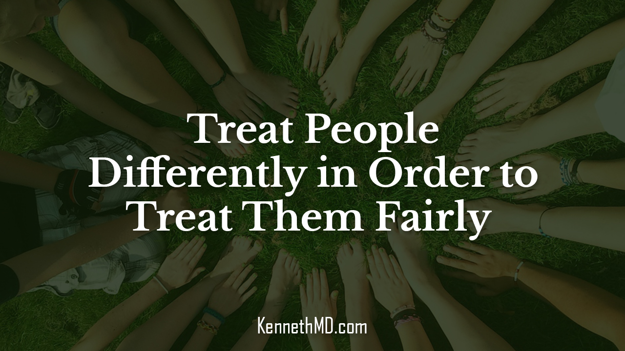Treat people differently in order to treat them fairly