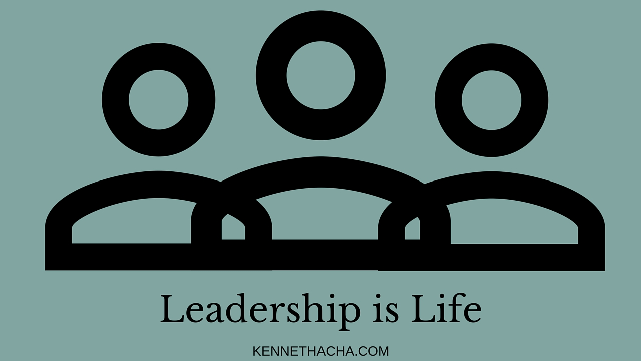 Leadership is life