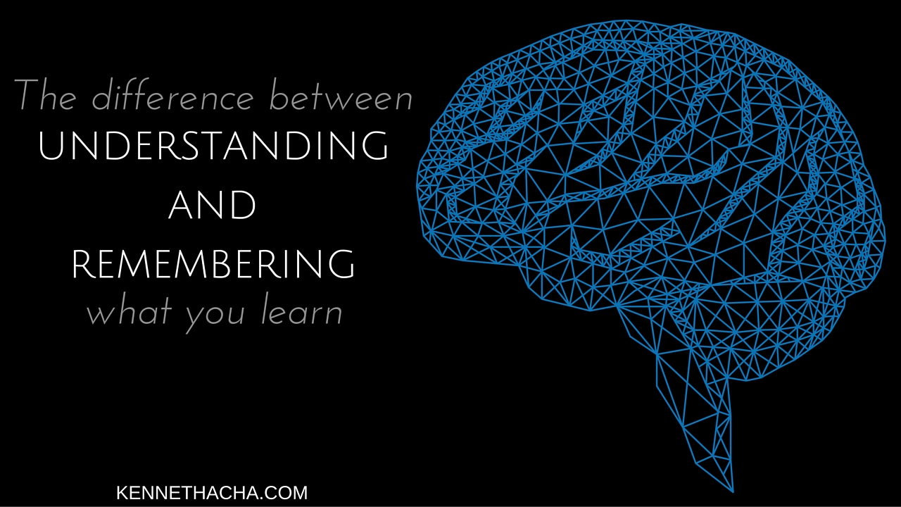 the difference between understanding and remembering what you learn