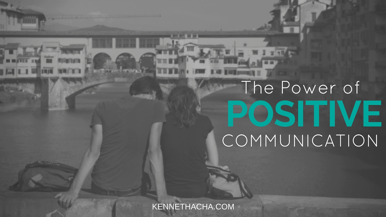 The Power of Positive Communication