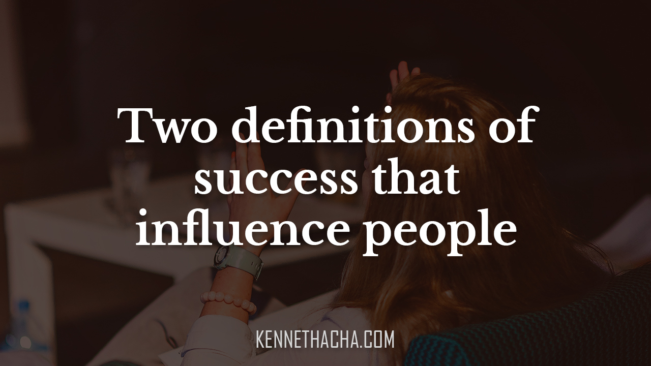 Two definitions of success that influence people