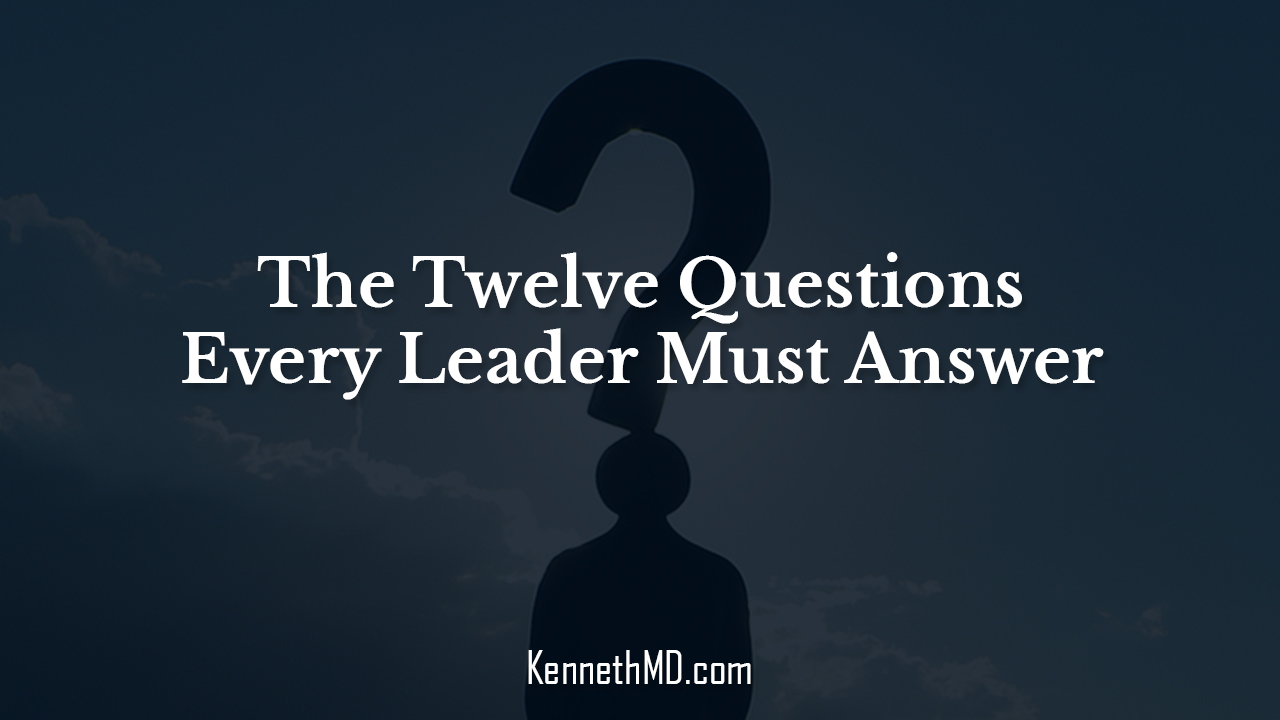 The Twelve Questions Every Leader Must Answer