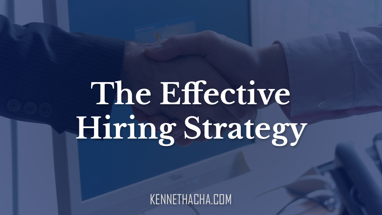 The Effective Hiring Strategy